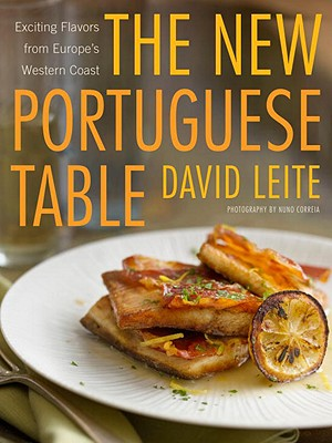 The New Portuguese Table By Leite, David/ Correia, Nuno (PHT)