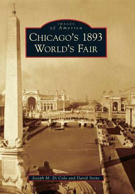Chicago's 1893 World's Fair By Di Cola, Joseph M./ Stone, David