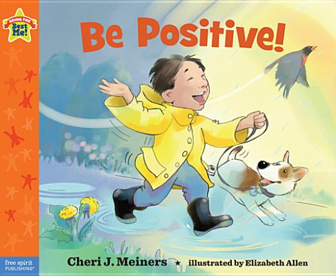 Be Positive! By Meiners, Cheri J./ Allen, Elizabeth (ILT)